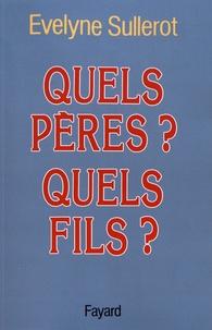 Evelyne Sullerot - Quels pères ? Quels fils ?.