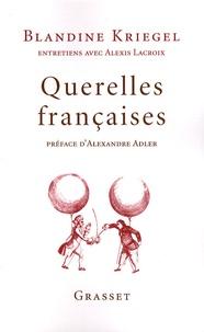 Blandine Kriegel - Querelles françaises.