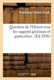 Dominique Dufour Pradt - Question de l'Orient sous les rapports généraux et particuliers.