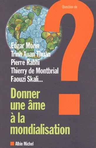 Patrice Van Eersel - Question de N° 129 : Donner une âme à la mondialisation - Une anthologie des Rencontres de Fès.