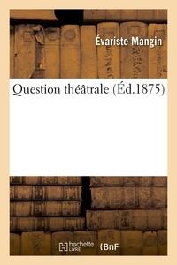 Edouard Garnier - Question théâtrale.