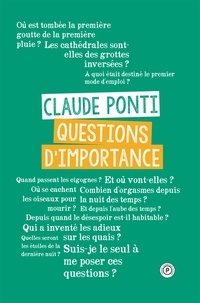 Claude Ponti - Questions d'importance.