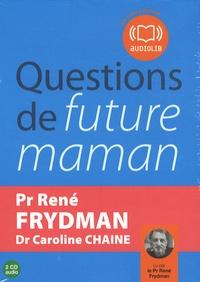 René Frydman et Caroline Chaine - Questions de future maman - 2 CD-audio.