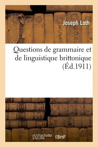 Joseph Loth - Questions de grammaire et de linguistique brittonique.