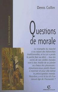 Denis Collin - Questions de morale.