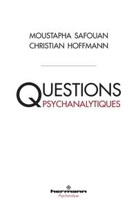 Moustapha Safouan et Christian Hoffmann - Questions psychanalytiques.