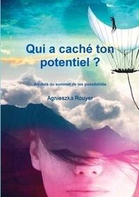 Agnieszka Rouyer - Qui a caché ton potentiel ?.