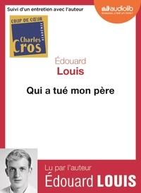 Edouard Louis - Qui a tué mon pére. 1 CD audio MP3