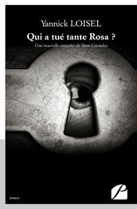 Yannick Loisel - Qui a tué tante Rosa ?.