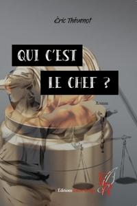 Eric Thevenot - Qui c'est le chef ?.