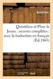 Quintilien - Quintilien et Pline le Jeune : oeuvres complètes : avec la traduction en français (Éd.1865).