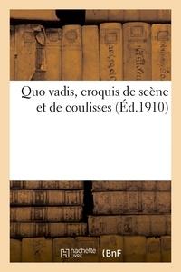 Paul charles Delaroche et Gustave Kahn - Quo vadis, croquis de scène et de coulisses.