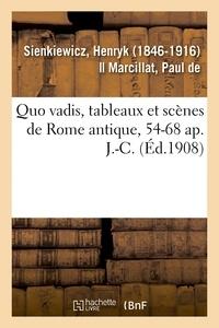 Henryk Sienkiewicz - Quo vadis, tableaux et scènes de Rome antique, 54-68 ap. J.-C..