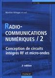 Martine Villegas - Radiocommunications numériques - Tome 2, Conception de circuits intégrés RF et micro-ondes.