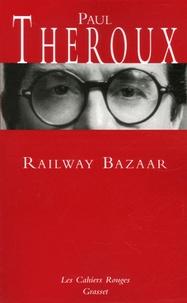 Paul Theroux - Railway Bazaar.