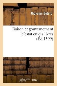Giovanni Botero - Raison et gouvernement d'estat en diz livres (Éd.1599).