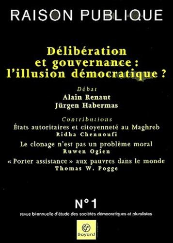 Alain Renaut et Jürgen Habermas - Raison Publique N° 1 Octobre 2003 : Délibération et gouvernance : l'illusion démocratique ?.