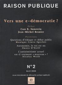 Cass Sunstein et Jean-Michel Besnier - Raison Publique N° 2 Avril 2004 : Vers une e-démocratie ?.