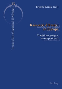 Brigitte Krulic - Raison(s) d'Etat(s) en Europe - Traditions, usages, recompositions.