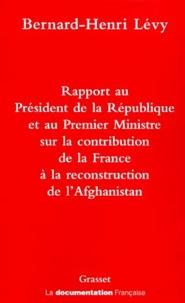 Rapport au Président de la République et au Premier Ministre sur la contribution de la France à la reconstruction de lAfghanistan.pdf