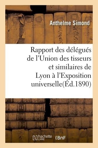 Rapport des délégués de l'Union des tisseurs et similaires de Lyon à l'Exposition universelle