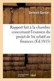 Germain Garnier - Rapport fait à la chambre au nom d'un commission spéciale.