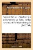 Antoine Quatremère de Quincy - Rapport fait au Directoire du département de Paris, sur les travaux entrepris, continués.