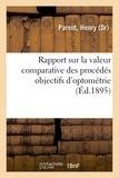 Henry Parent - Rapport sur la valeur comparative des procédés objectifs d'optométrie.