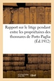 Louis Roule - Rapport sur le litige pendant entre les propriétaires des thonnares de Porto Paglia et Porto.