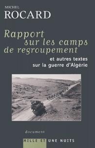 Michel Rocard - Rapport sur les camps de regroupement et autres textes sur la guerre d'Algérie.
