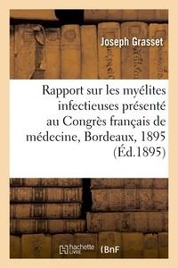 Joseph Grasset - Rapport sur les myélites infectieuses : présenté au Congrès français de médecine, deuxième session.