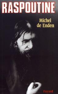 Michel de Enden - Raspoutine et le crépuscule de la monarchie en Russie.