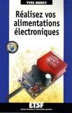 Yves Mergy - Réalisez vos alimentations électroniques.