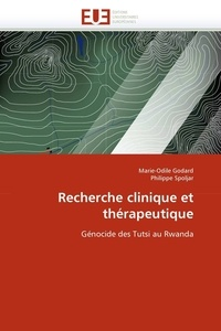 Marie-Odile Godard et Philippe Spoljar - Recherche clinique et thérapeutique - Génocide des Tutsi au Rwanda.