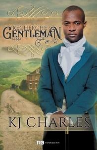 K.J. Charles - Recherche : Gentleman.