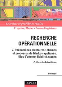 Roseaux - Recherche opérationnelle - Tome 2, Phénomènes aléatoires en recherche opérationnelle.