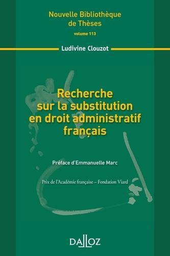Ludivine Clouzot - Recherche sur la substitution en droit administratif français.