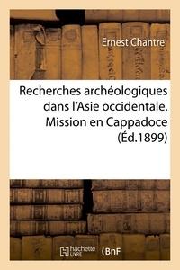 Ernest Chantre - Recherches archéologiques dans l'Asie occidentale. Mission en Cappadoce.