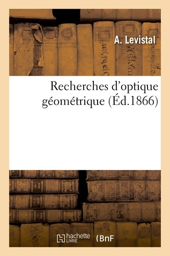 Hachette BNF - Recherches d'optique géométrique.