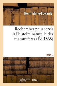 Alphonse Milne-Edwards et Henri Milne-Edwards - Recherches pour servir à l'histoire naturelle des mammifères. Tome 2.