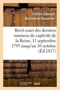 Blin - Récit exact des derniers momens de captivité de la Reine, 11 septembre 1793 jusqu'au 16 octobre.