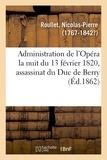 Nicolas-pierre Roullet - Récit historique des événements qui se sont passés dans l'administration de l'Opéra.