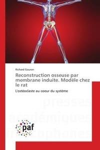 Reconstruction osseuse par membrane induite. Modèle chez le rat - Lostéoclaste au coeur du système.pdf