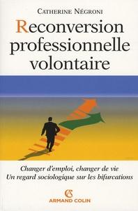 Catherine Négroni - Reconversion professionnelle volontaire.
