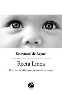 Emmanuel de Reynal - Recta Linea - Petit traité d'humanité martiniquaise.
