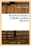 Mme C Herliez - Recueil de chansons : L'Abeille versaillaise.