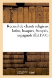 Lasserre - Recueil de chants religieux latins, basques, français, espagnols.