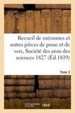 Pontier - Recueil de mémoires et autres pièces de prose et de vers, Société des amis des sciences 1827 Tome 3.