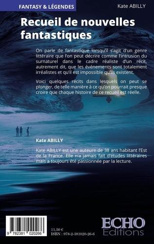 Recueil De Nouvelles Fantastiques De Kate Abilly Grand Format Livre Decitre