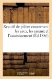 Chaix - Recueil de pièces concernant les eaux, les canaux et l'assainissement. 1ère partie, eaux.